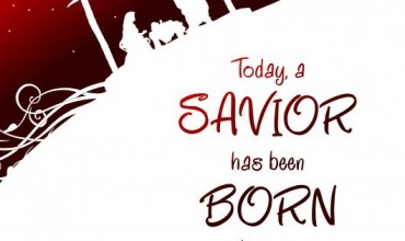 Today, a Saviour has been born to you